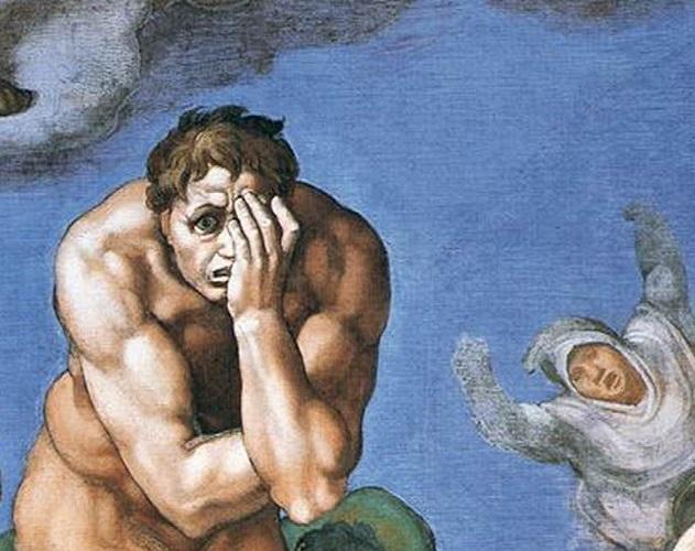 Sånn som han fyren her i Michelangelos (kremt) Dommedag. Han kom i skade for å stirre rett inn i øynene på sin skaper mens han ble malt. Resultat: pækkern.